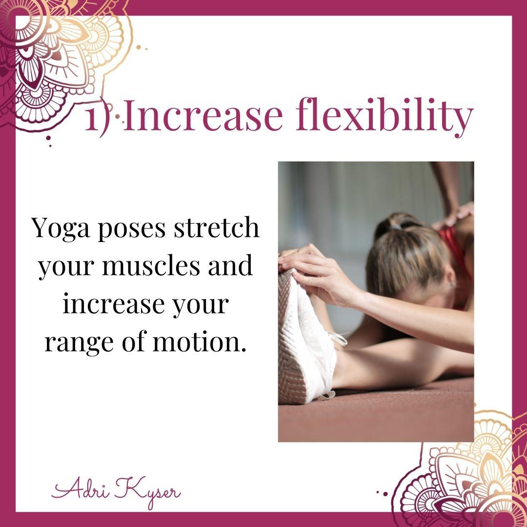 Practice Yoga To Increase Flexibility - Adri Kyser