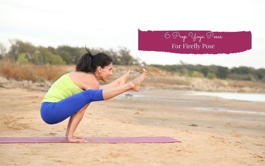 6 Yoga Prep Yoga Poses For Tittibhasana - Adri Kyser