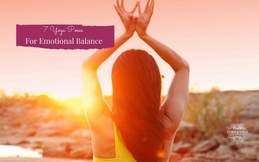7 Yoga Poses For Emotional Balance