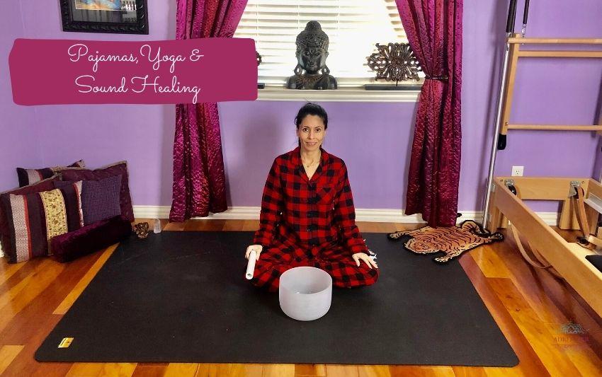 Pajamas, Yoga & Sound Healing Class