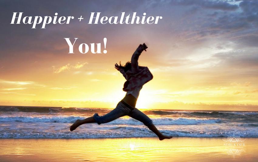 Happier + Healthier You | Adri Kyser