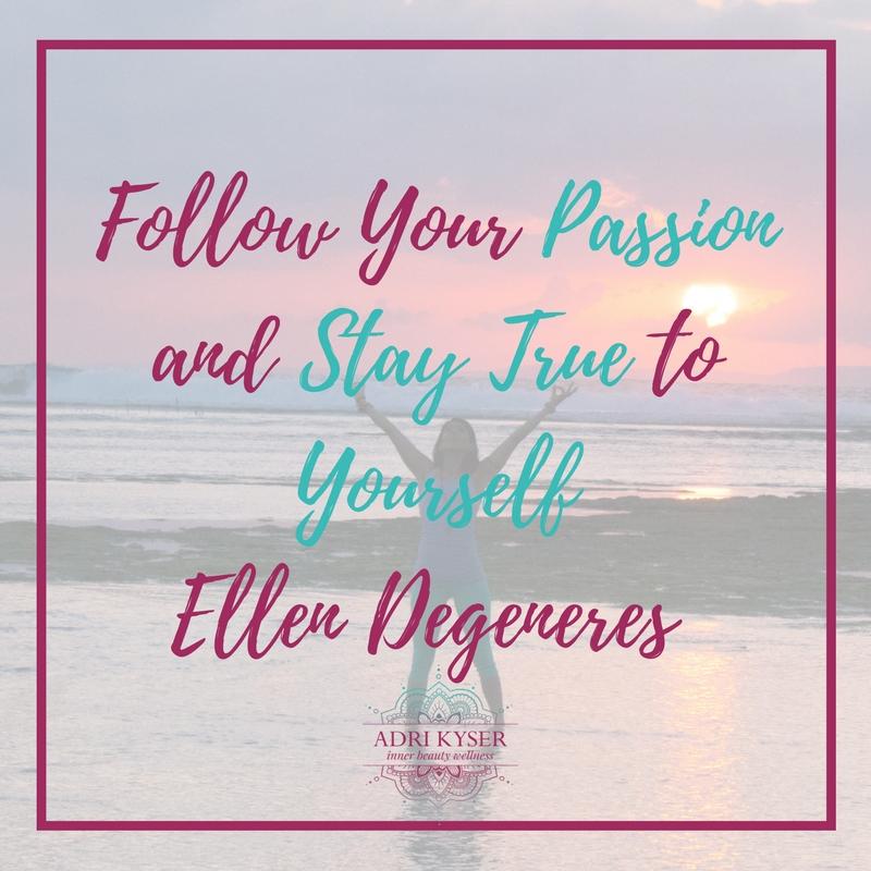Follow Your Passion - Adri Kyser